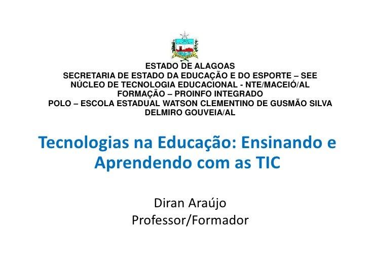 ESTADO DE ALAGOAS    SECRETARIA DE ESTADO DA EDUCAÇÃO E DO ESPORTE – SEE     NÚCLEO DE TECNOLOGIA EDUCACIONAL - NTE/MACEIÓ...