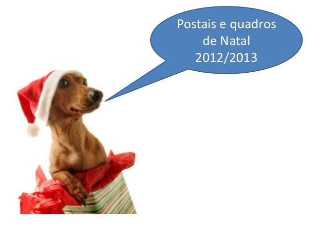 Postais e quadros    de Natal   2012/2013