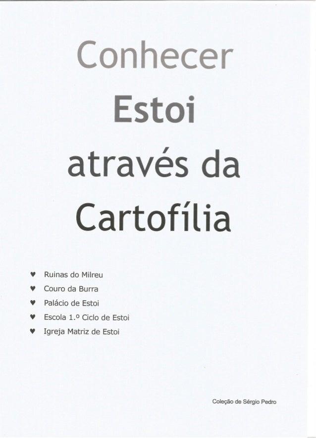 V V V V V  Conhecer  Estoi  através da Cartofí lia  Ruínas do Mílreu  Couro da Burra  Palácio de Estoi  Escola 1.0 Ciclo d...