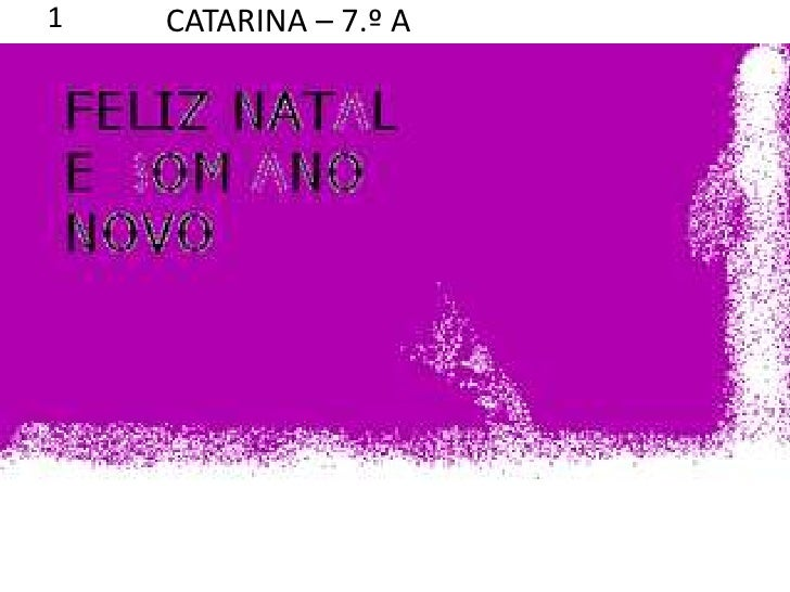 CATARINA – 7.º A<br />1<br />