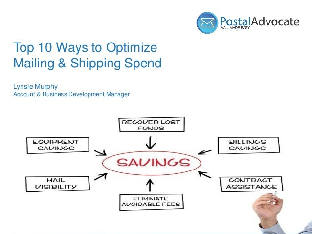 Name (18pt) Title (14pt) Top 10 Ways to Optimize Mailing & Shipping Spend Lynsie Murphy Account & Business Development Man...