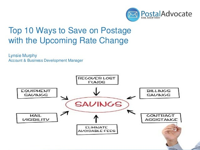Name (18pt) Title (14pt) Top 10 Ways to Save on Postage with the Upcoming Rate Change Lynsie Murphy Account & Business Dev...