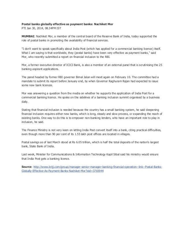 Postal banks globally effective as payment banks: Nachiket Mor PTI Jan 30, 2014, 08.34PM IST MUMBAI: Nachiket Mor, a membe...