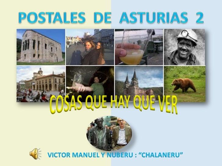 """POSTALES  DE  ASTURIAS  2<br />COSAS QUE HAY QUE VER<br />VICTOR MANUEL Y NUBERU : """"CHALANERU""""<br />"""