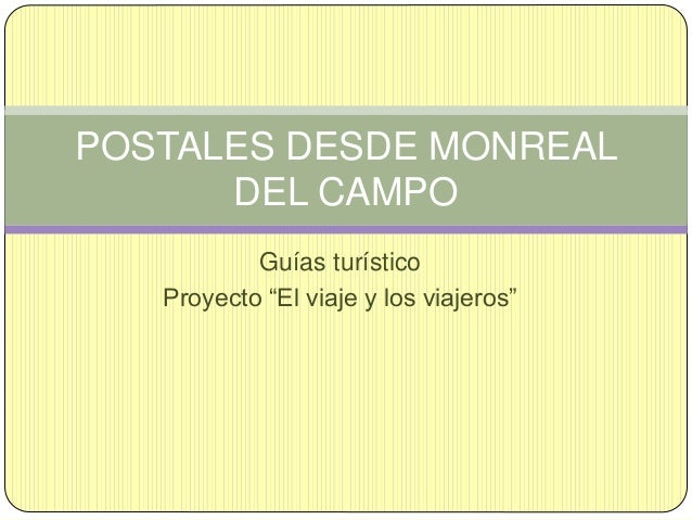 """Guías turístico Proyecto """"El viaje y los viajeros"""" POSTALES DESDE MONREAL DEL CAMPO"""