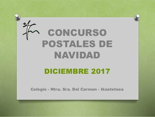 CONCURSO POSTALES DE NAVIDAD DICIEMBRE 2017 Colegio - Ntra. Sra. Del Carmen - Ikastetxea