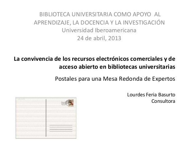 La convivencia de los recursos electrónicos comerciales y deacceso abierto en bibliotecas universitariasPostales para una ...