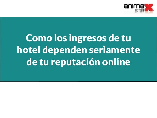 Como los ingresos de tu hotel dependen seriamente de tu reputación online
