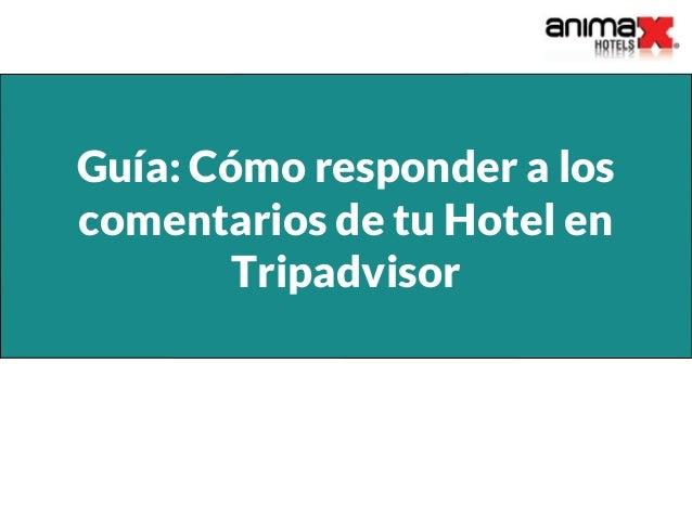 Guía: Cómo responder a los comentarios de tu Hotel en Tripadvisor