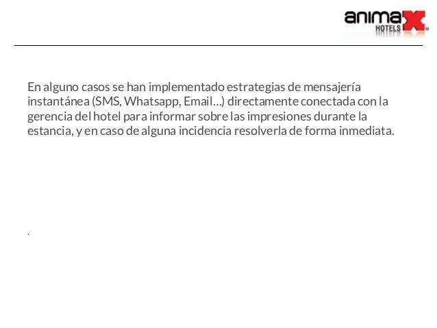 En alguno casos se han implementado estrategias de mensajería instantánea (SMS, Whatsapp, Email…) directamente conectada c...