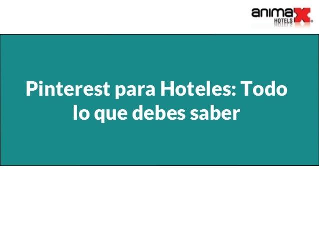 Pinterest para Hoteles: Todo lo que debes saber