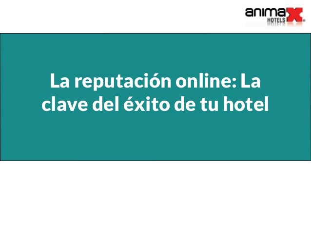 La reputación online: La clave del éxito de tu hotel