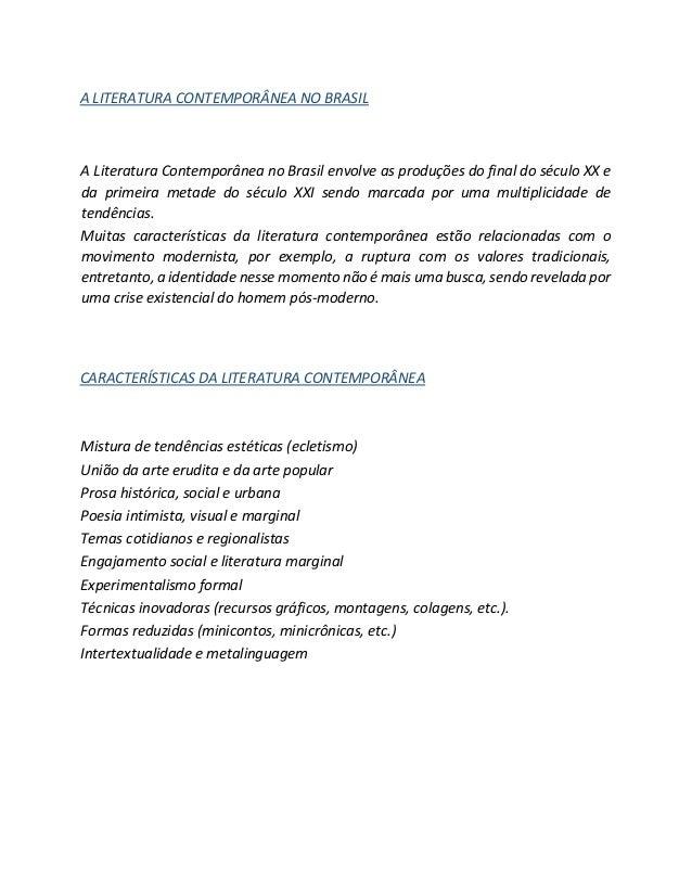 A LITERATURA CONTEMPORÂNEA NO BRASIL A Literatura Contemporânea no Brasil envolve as produções do final do século XX e da ...
