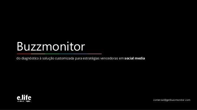 comercial@getbuzzmonitor.com do diagnóstico à solução customizada para estratégias vencedoras em social media Buzzmonitor