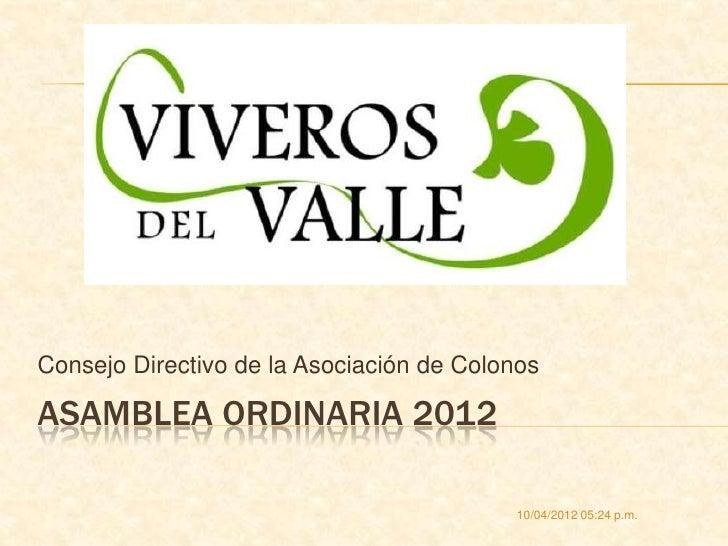 Consejo Directivo de la Asociación de ColonosASAMBLEA ORDINARIA 2012                                          10/04/2012 0...