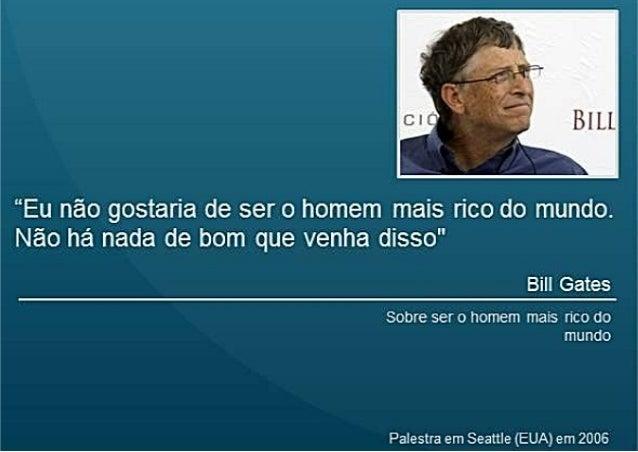 Fala Bill Gates 15 Frases Do Homem Mais Rico Do Mundo
