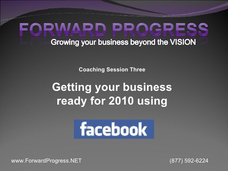 Coaching Session Three Getting your business ready for 2010 using