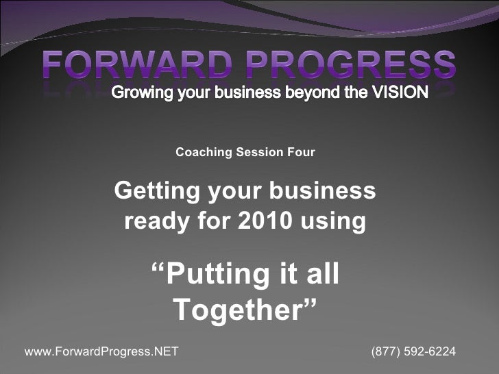 """Coaching Session Four Getting your business ready for 2010 using """" Putting it all Together"""""""
