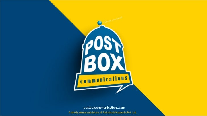 postboxcommunications.comA wholly owned subsidiary of Raincheck Networks Pvt. Ltd.