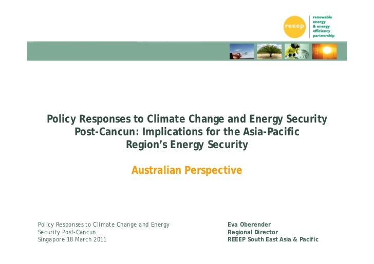Policy Responses to Climate Change and Energy Security Post-CancunSingapore, 18 March 201110    Policy Responses to Climat...