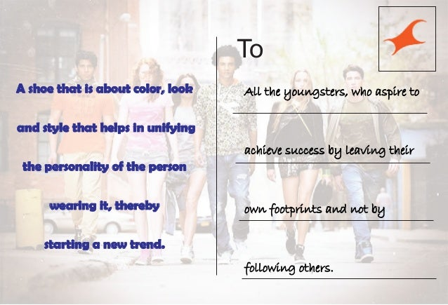 To All the youngsters, who aspire to achieve success by leaving their own footprints and not by following others. A shoe t...