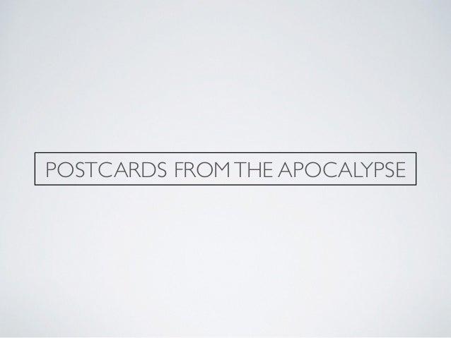 POSTCARDS FROMTHE APOCALYPSE