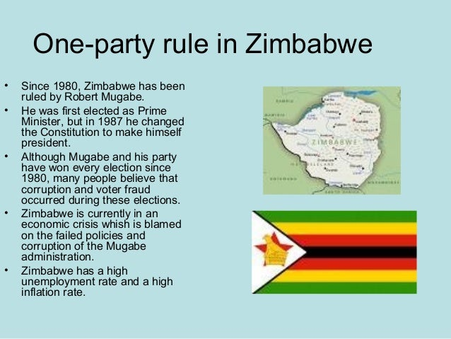 One-party rule in Zimbabwe • Since 1980, Zimbabwe has been ruled by Robert Mugabe. • He was first elected as Prime Ministe...