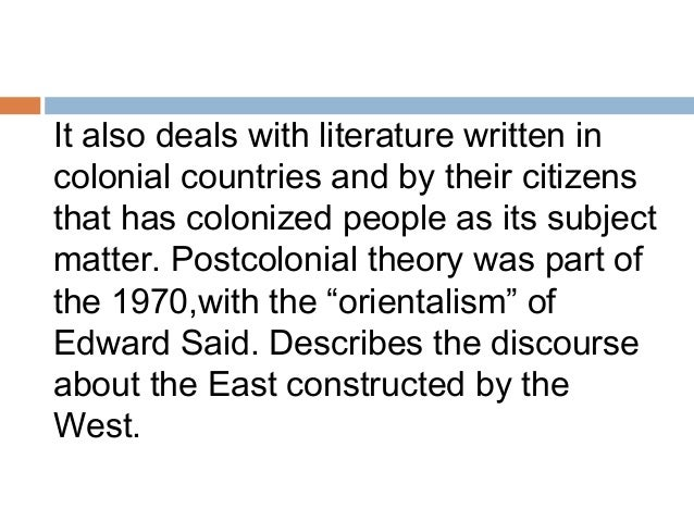 "the application of post colonial theory to literature Post-colonial theory: indian literature - post-colonialism known as an ""era"" or the ""post-colonial theory"" that exists since around the middle of the 20th."