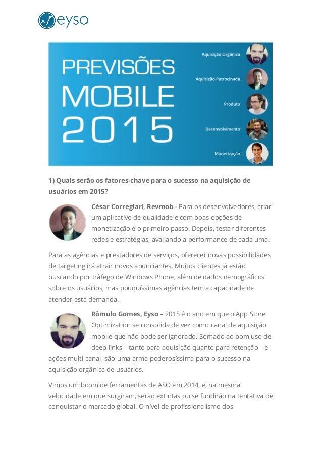 1) Quais serão os fatores-chave para o sucesso na aquisição de usuários em 2015? César Corregiari, Revmob - Pa...