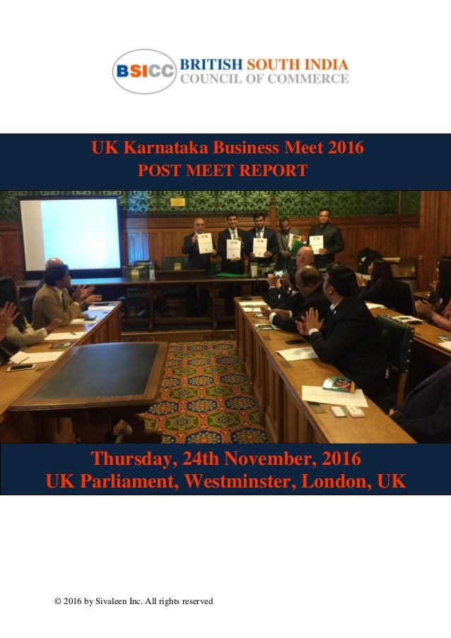 © 2016 by Sivaleen Inc. All rights reserved UK Karnataka Business Meet 2016 POST MEET REPORT Thursday, 24th November, 2016...