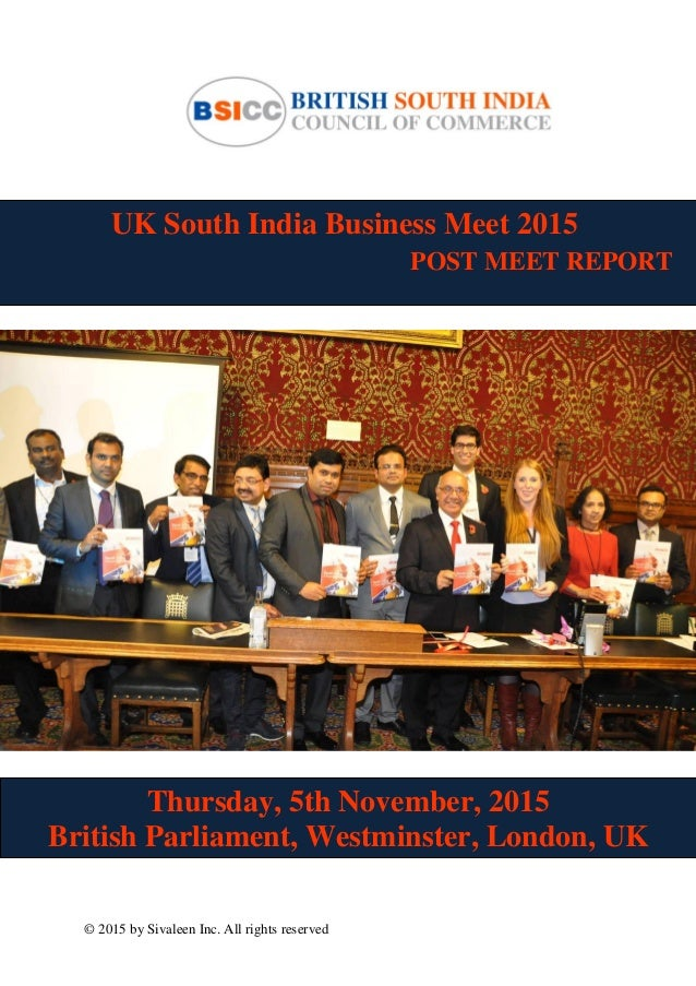 © 2015 by Sivaleen Inc. All rights reserved UK South India Business Meet 2015 POST MEET REPORT Thursday, 5th November, 201...