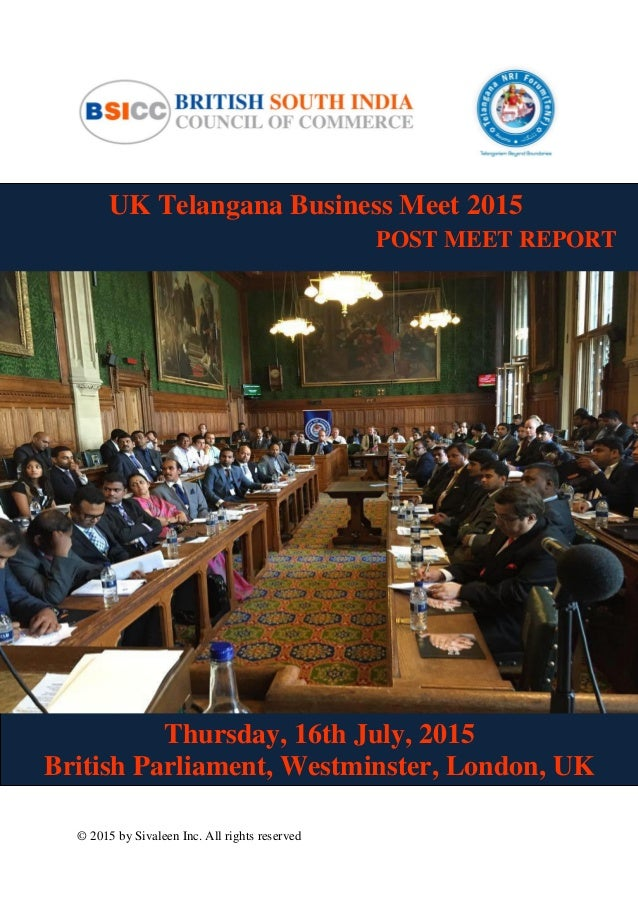 © 2015 by Sivaleen Inc. All rights reserved UK Telangana Business Meet 2015 POST MEET REPORT Thursday, 16th July, 2015 Bri...