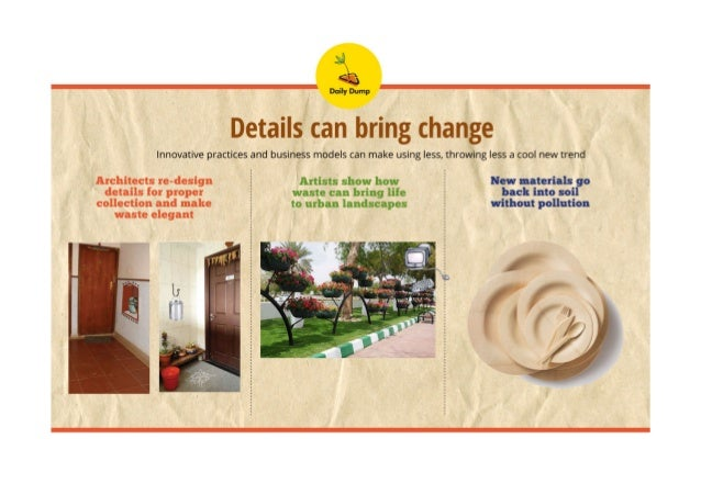5} 3:,   Daily Dump  Details can bring change  Innovative practices and business models can make using less,  throwing les...