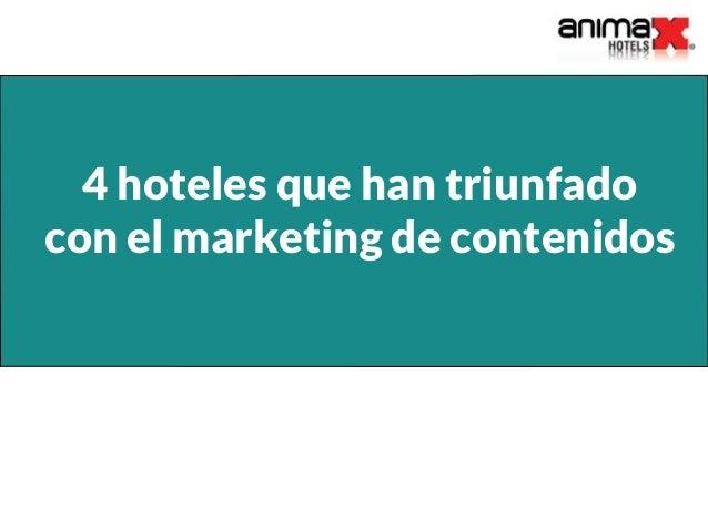 4 hoteles que han triunfado con el marketing de contenidos