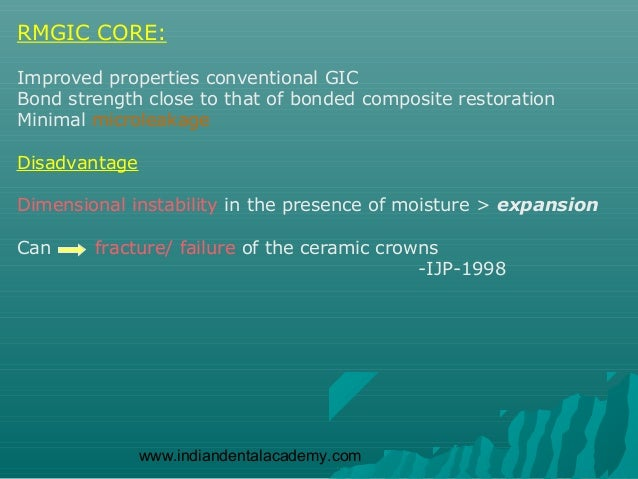 RMGIC CORE:Improved properties conventional GICBond strength close to that of bonded composite restorationMinimal microlea...