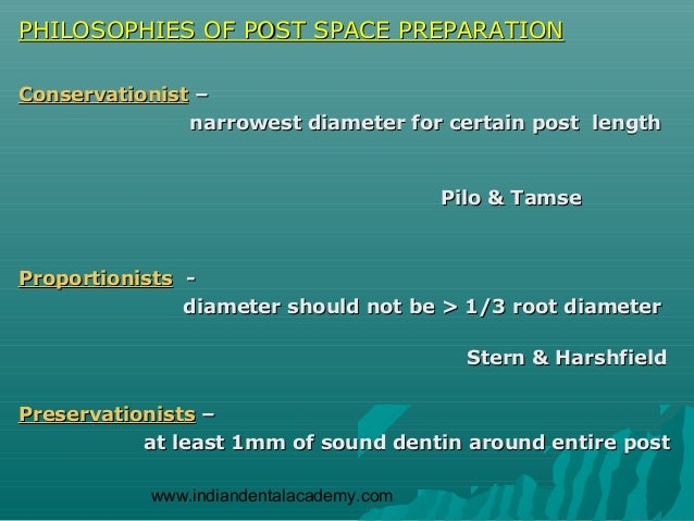 PHILOSOPHIES OF POST SPACE PREPARATIONConservationist –               narrowest diameter for certain post length          ...
