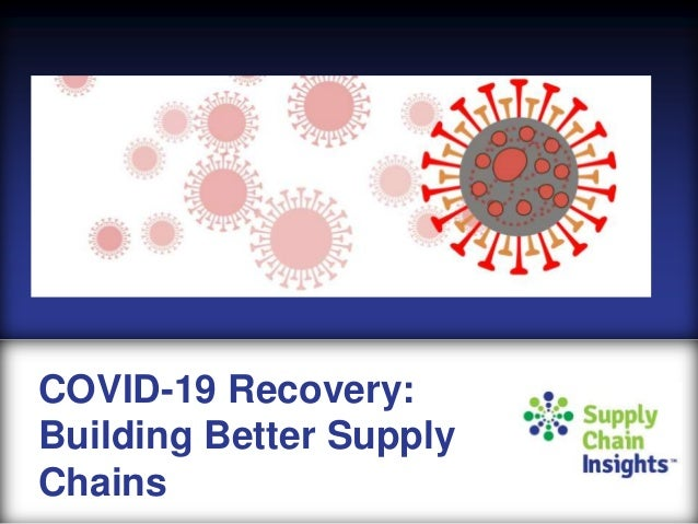 Post Covid-19 Recovery: Building Better Supply Chains