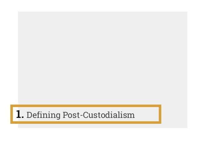 Post-Custodial Methods in Archival Practice Slide 3