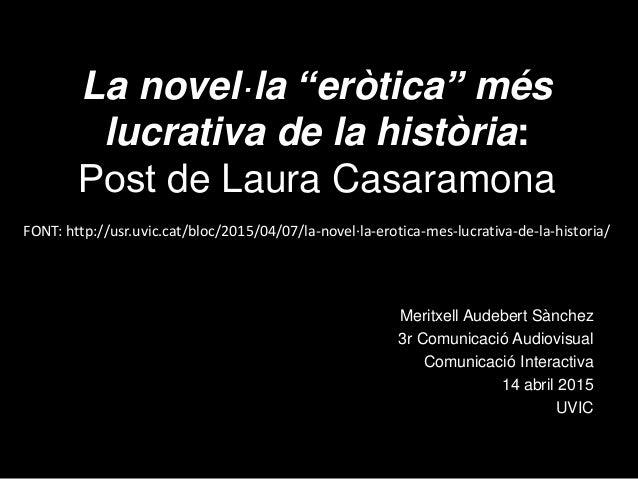 """La novel·la """"eròtica"""" més lucrativa de la història: Post de Laura Casaramona Meritxell Audebert Sànchez 3r Comunicació Aud..."""