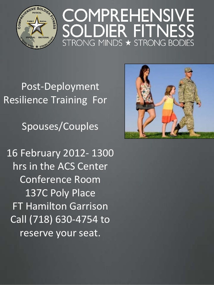Post-Deployment Resilience Training  For  Spouses/Couples 16 February 2012- 1300 hrs in the ACS Center Conference Room 137...