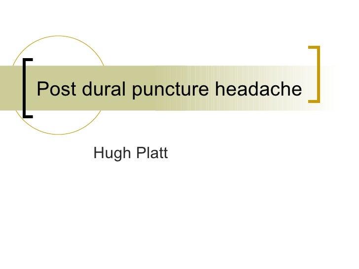 Post dural puncture headache Hugh Platt