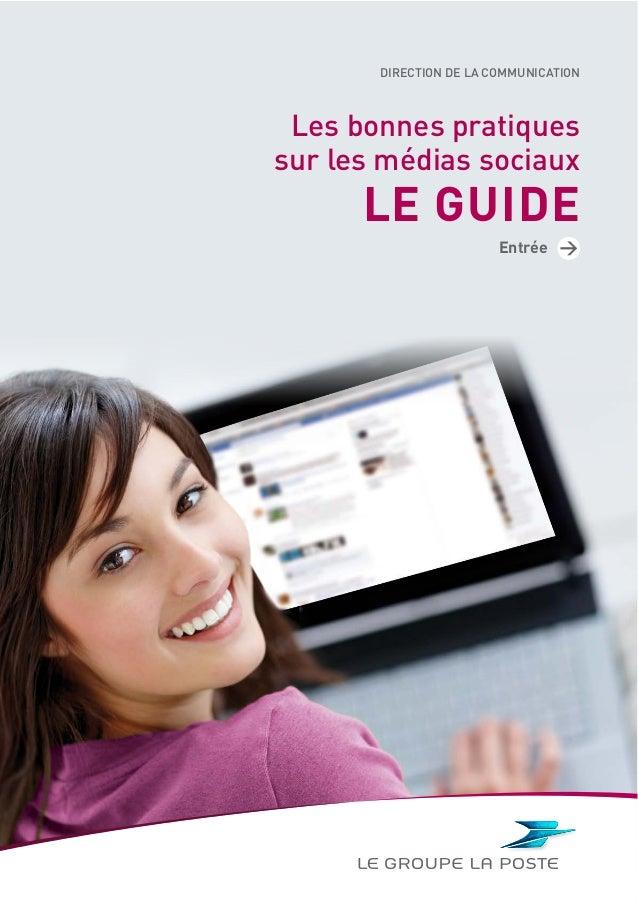 DIRECTION DE LA COMMUNICATION Les bonnes pratiquessur les médias sociaux      LE GUIDE                        Entrée