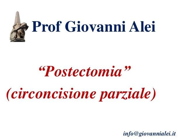 "Prof Giovanni Alei ""Postectomia"" (circoncisione parziale) info@giovannialei.it"