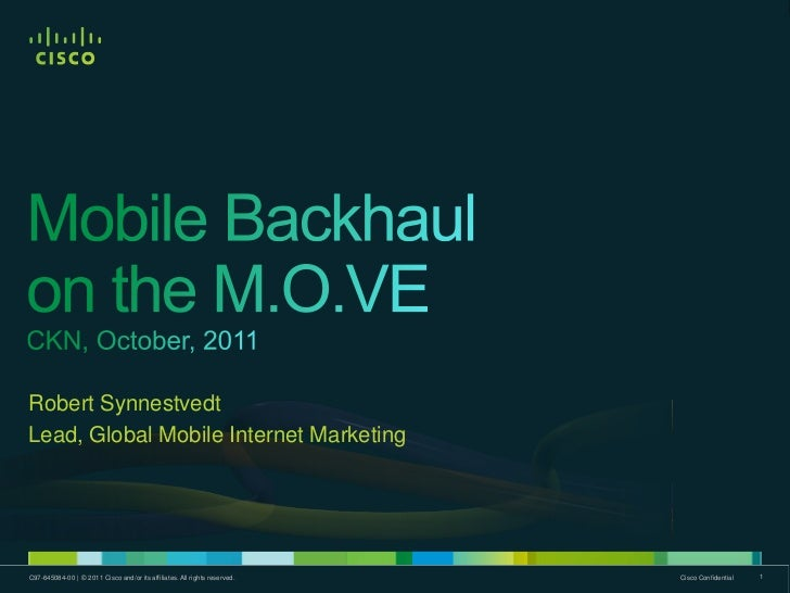 Robert SynnestvedtLead, Global Mobile Internet MarketingC97-645084-00 © 2011 Cisco and/or its affiliates. All rights reser...