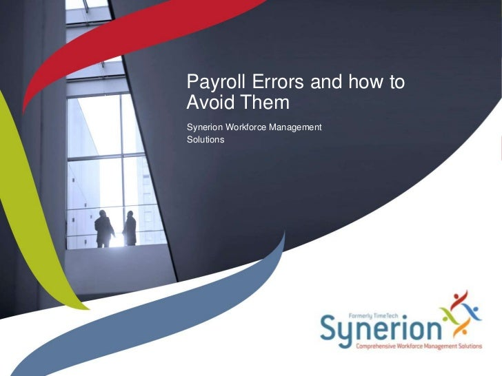 Payroll Errors and how toAvoid ThemSynerion Workforce ManagementSolutions