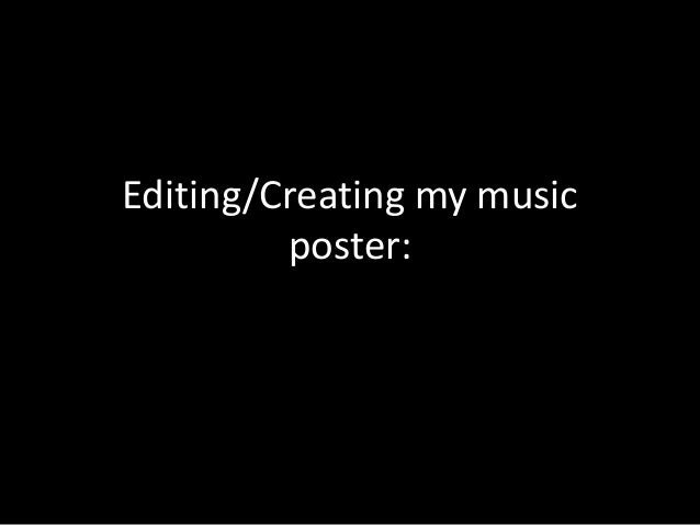 Editing/Creating my music         poster: