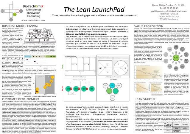 The Lean LaunchPad D'une Innovation biotechnologique vers sa Valeur dans le monde commercial Pierre Philip-Couderc Ph. D, ...