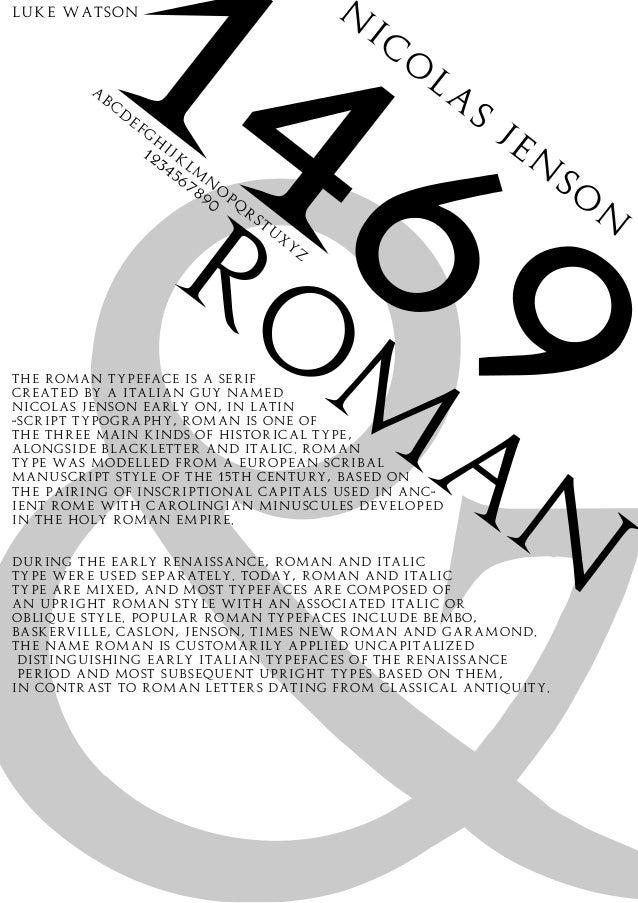 RO M A N 1469 a bc d efg h ijk lm n o pq r stu x y z 1234567890 N IC O LA S JEN SO N The roman Typeface is a Serif created...