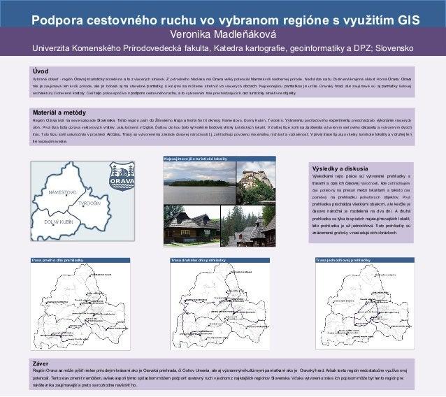 Podpora cestovného ruchu vo vybranom regióne s využitím GIS Výsledky a diskusia Výsledkami tejto práce sú vytvorené prehli...