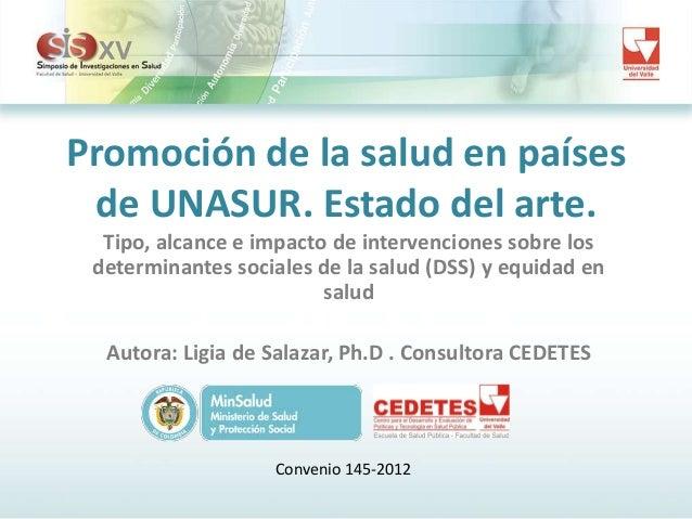 Promoción de la salud en países de UNASUR. Estado del arte. Tipo, alcance e impacto de intervenciones sobre los determinan...